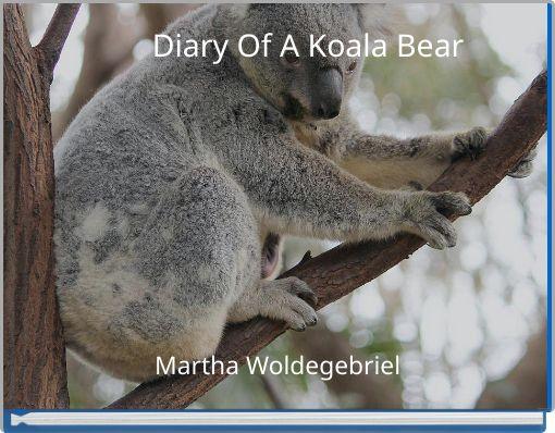 Diary Of A Koala Bear