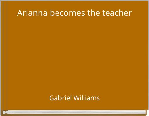 Arianna becomes the teacher
