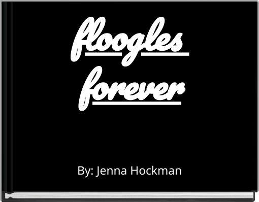 floogles forever