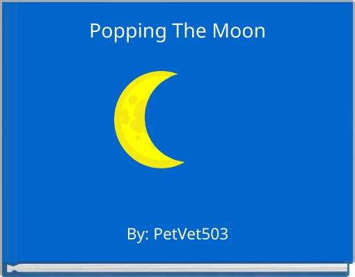Popping The Moon