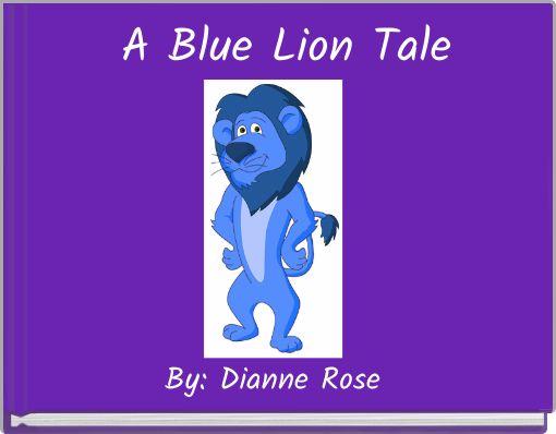 A Blue Lion Tale