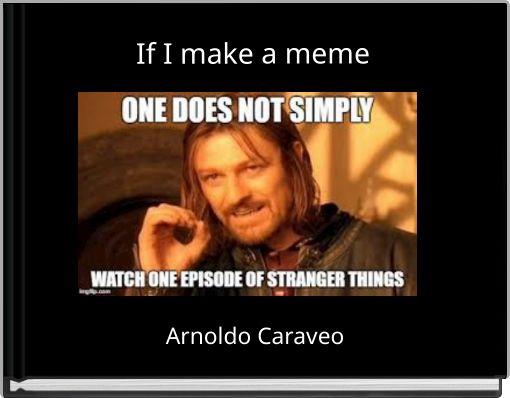 If I make a meme