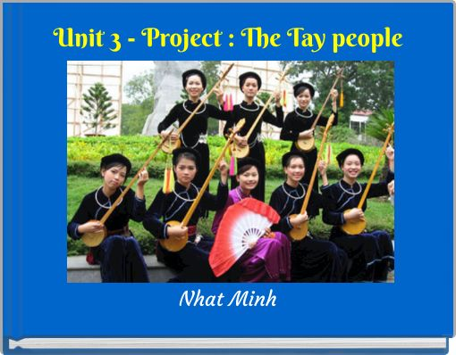 Unit 3 - Project : The Tay people