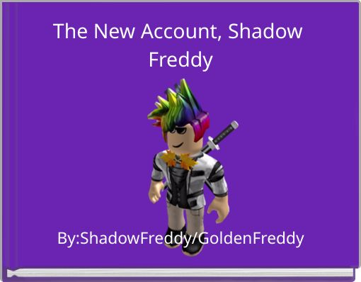 The New Account, Shadow Freddy