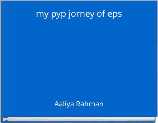 my pyp jorney of eps