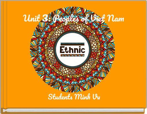 Unit 3: Peoples of Viet Nam