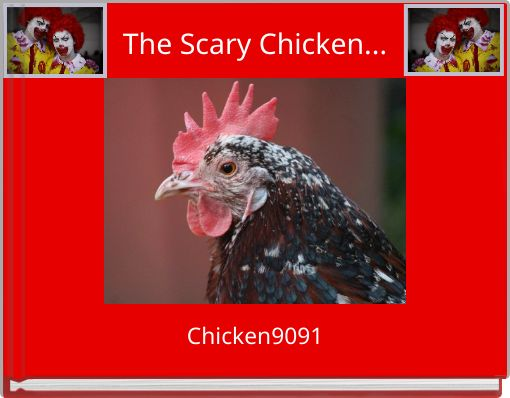 The Scary Chicken...