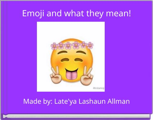 Emoji and what they mean!