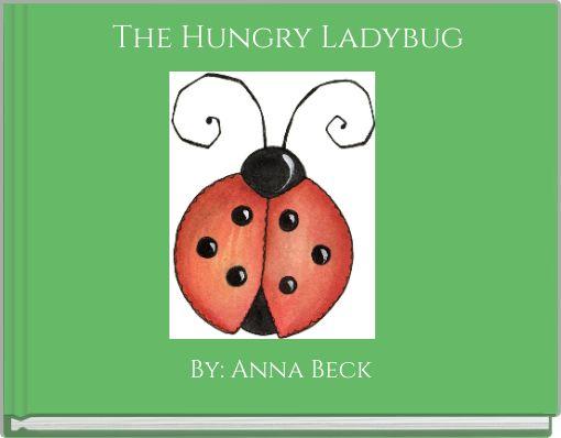 The Hungry Ladybug