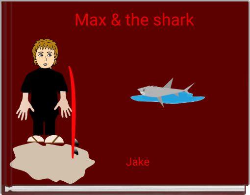 Max & the  shark