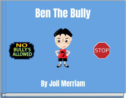 Ben The Bully