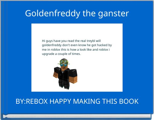 Goldenfreddy the ganster