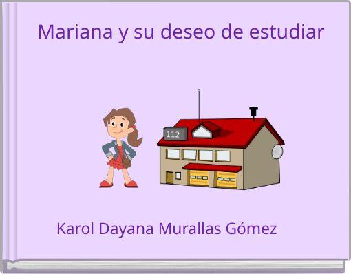 Mariana y  su deseo de estudiar