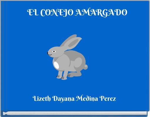 EL CONEJO AMARGADO