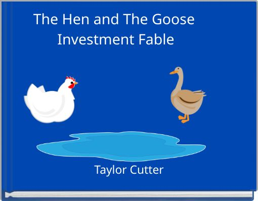 The Hen and The Goose Investment Fable