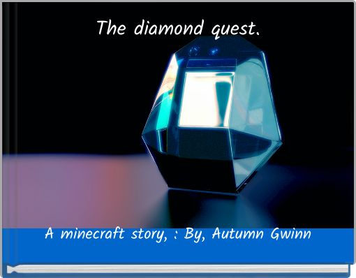 The diamond quest.