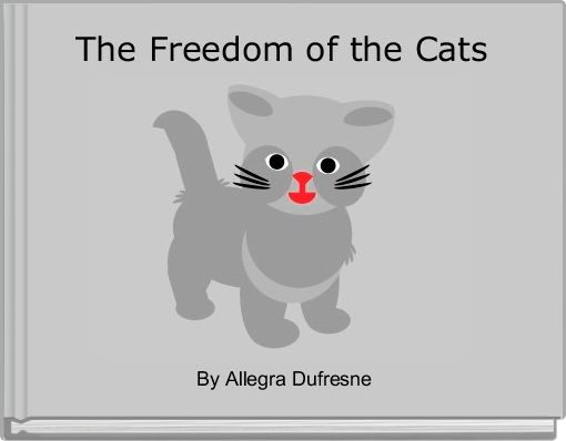 The Freedom of the Cats