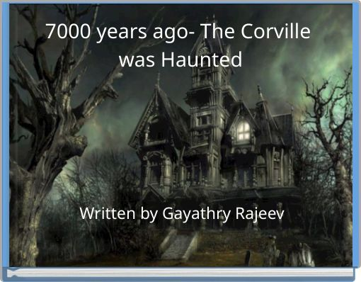 7000 years ago- The Corville was Haunted