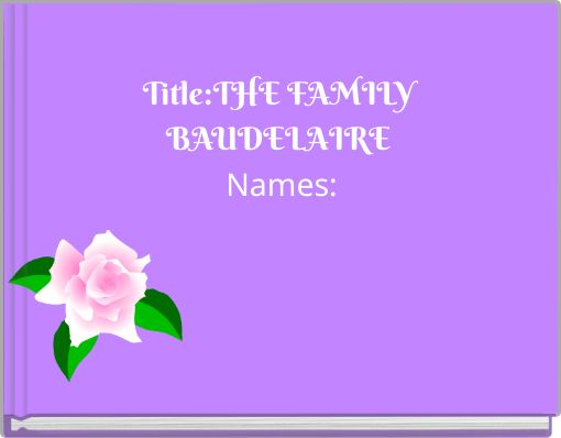 Title:THE FAMILY  BAUDELAIRE Names: