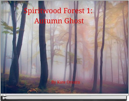 Spiritwood Forest 1: Autumn Ghost