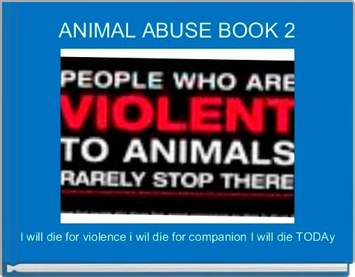 ANIMAL ABUSE BOOK 2
