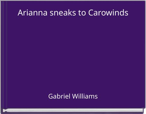 Arianna sneaks to Carowinds