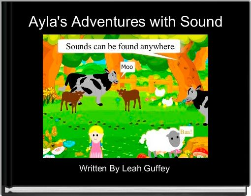 Ayla's Adventures with Sound