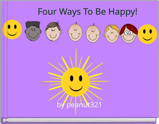 Four Ways To Be Happy!