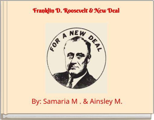 Franklin D. Roosevelt & New Deal