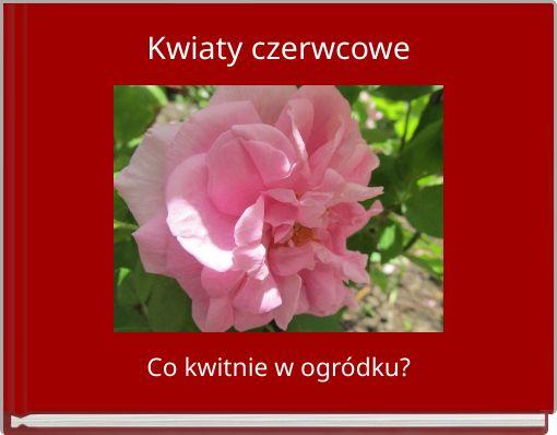 Kwiaty czerwcowe