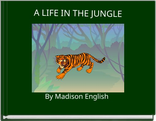 A LIFE IN THE JUNGLE