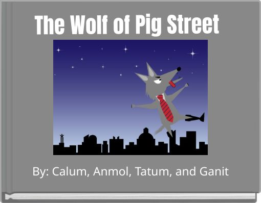 The Wolf of Pig Street