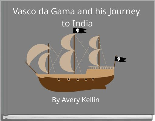 Vasco da Gama and his Journey to India