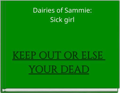 Dairies of Sammie:Sick girl