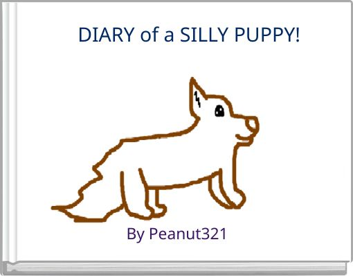 DIARY of a SILLY PUPPY!