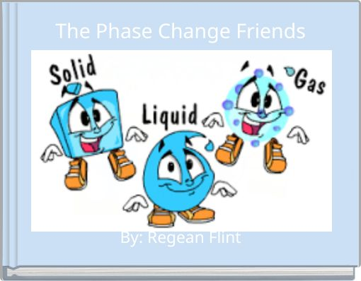 The Phase Change Friends