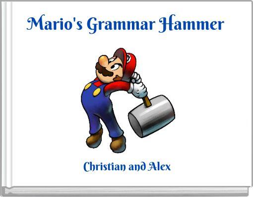 Mario's Grammar Hammer
