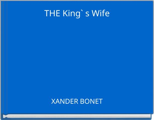 THE King`  s Wife
