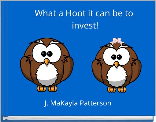 What a Hoot it can be to invest!
