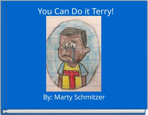 You Can Do it Terry!