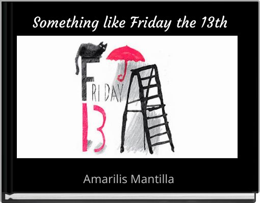 Something like Friday the 13th