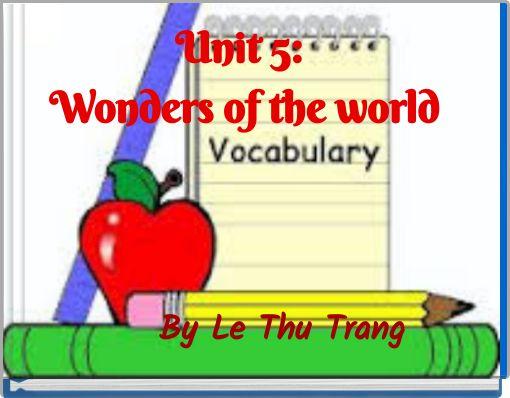 Unit 5: Wonders of the world