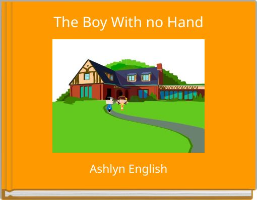 The Boy With no Hand