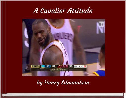 A Cavalier Attitude