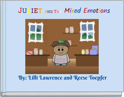 Juliet and The Mixed Emotions