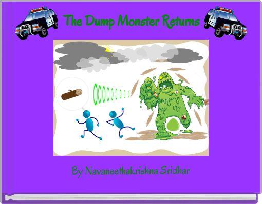 The Dump Monster Returns