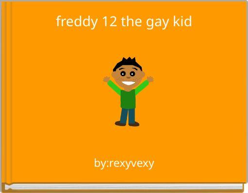 freddy 12 the gay kid