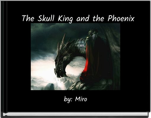 The Skull King and the Phoenix