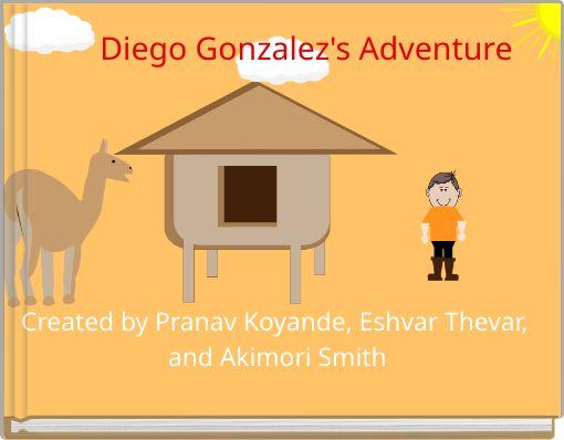 Diego Gonzalez's Adventure