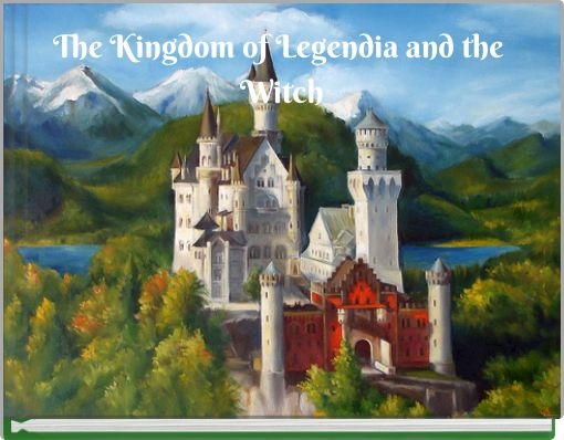 The Kingdom of Legendia and the Witch